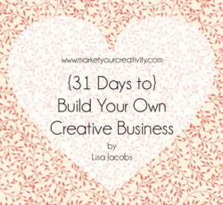 Build Your Own Creative Business: Day 1! Let's get you up and running.