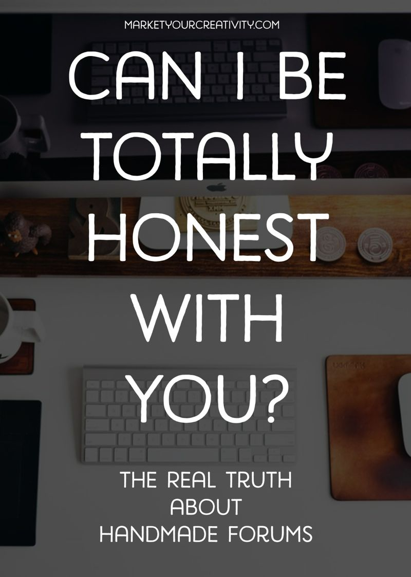Can I Be Totally Honest with You? | marketyourcreativity.com