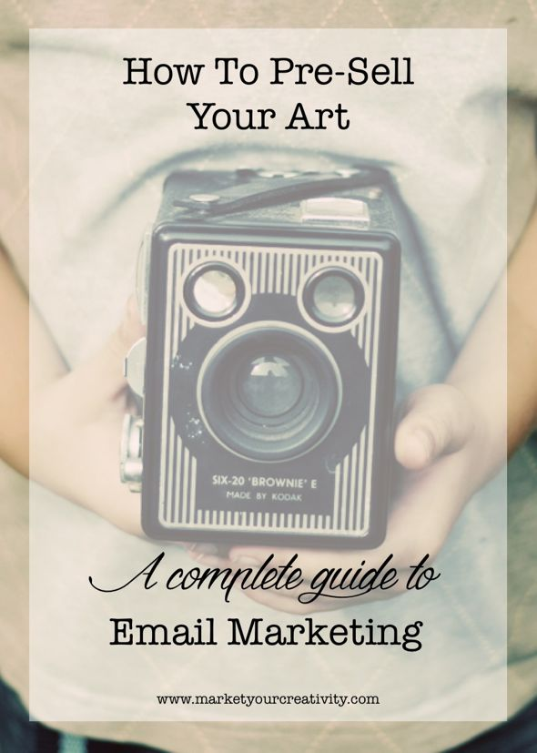 Pre-sell Your Art-A complete guide to email marketing