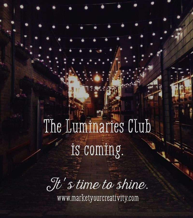The Luminaries Club is coming!