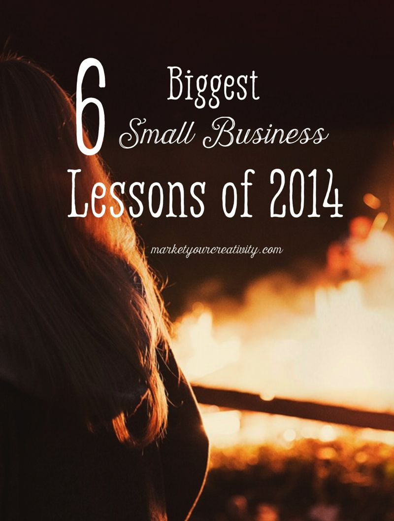 6 Biggest Small Business Lessons 2014 | marketingcreativity