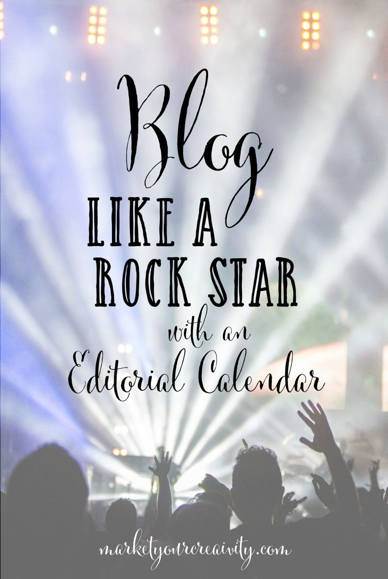 Blog with an editorial calendar | marketyourcreativity.com