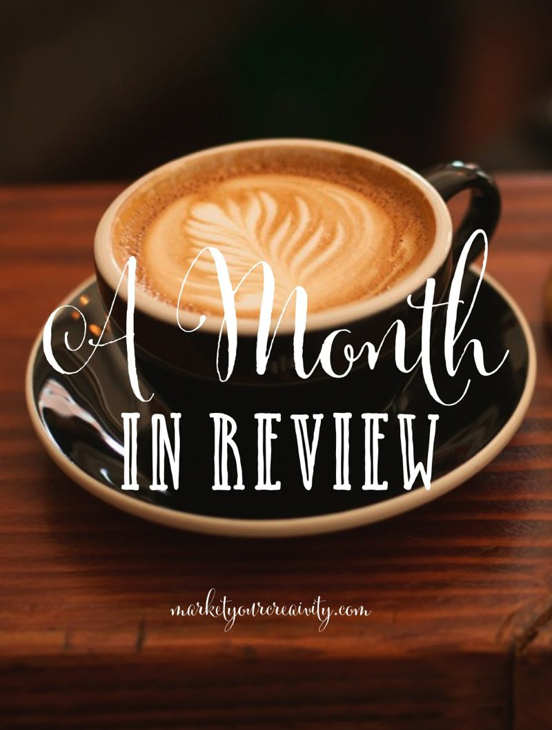 Month in Review Series | marketyourcreativity.com