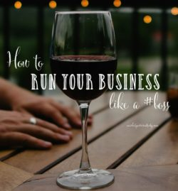 How to run your business like a #boss
