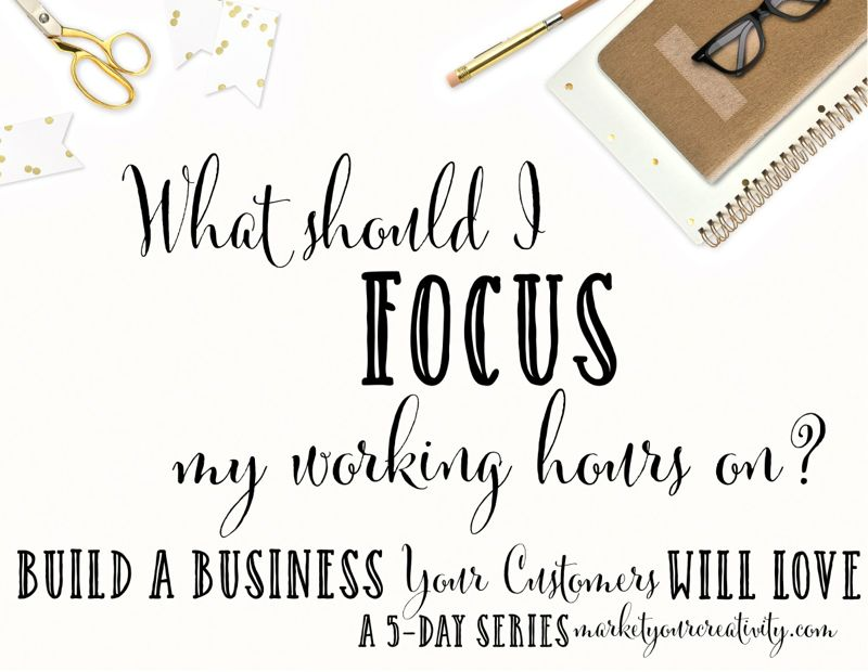 What should I focus on? | creative business tips