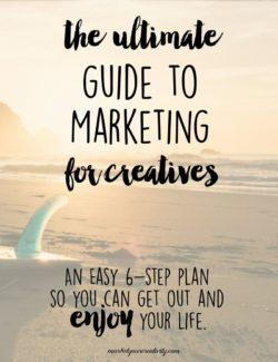 An easy 6 step plan: The Ultimate Marketing Guide for Creatives