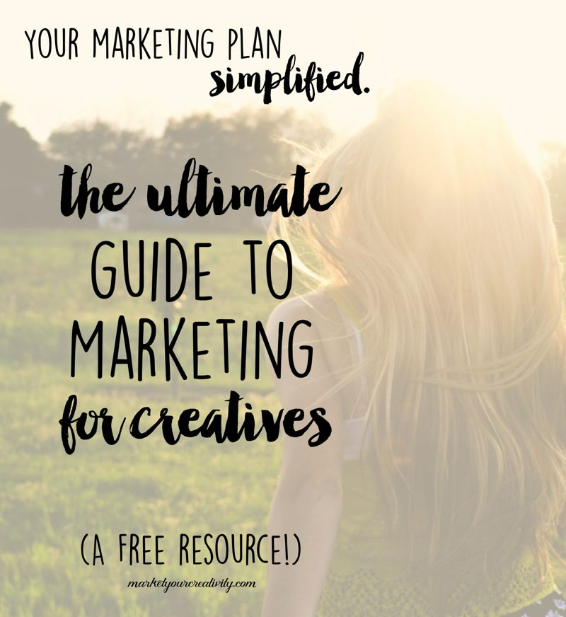 The Ultimate Guide to Marketing for Creatives