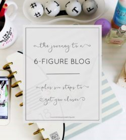 Journey to a six figure blog plus six steps to get you closer to the goal