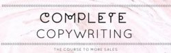Complete Copywriting: The Course to More Sales