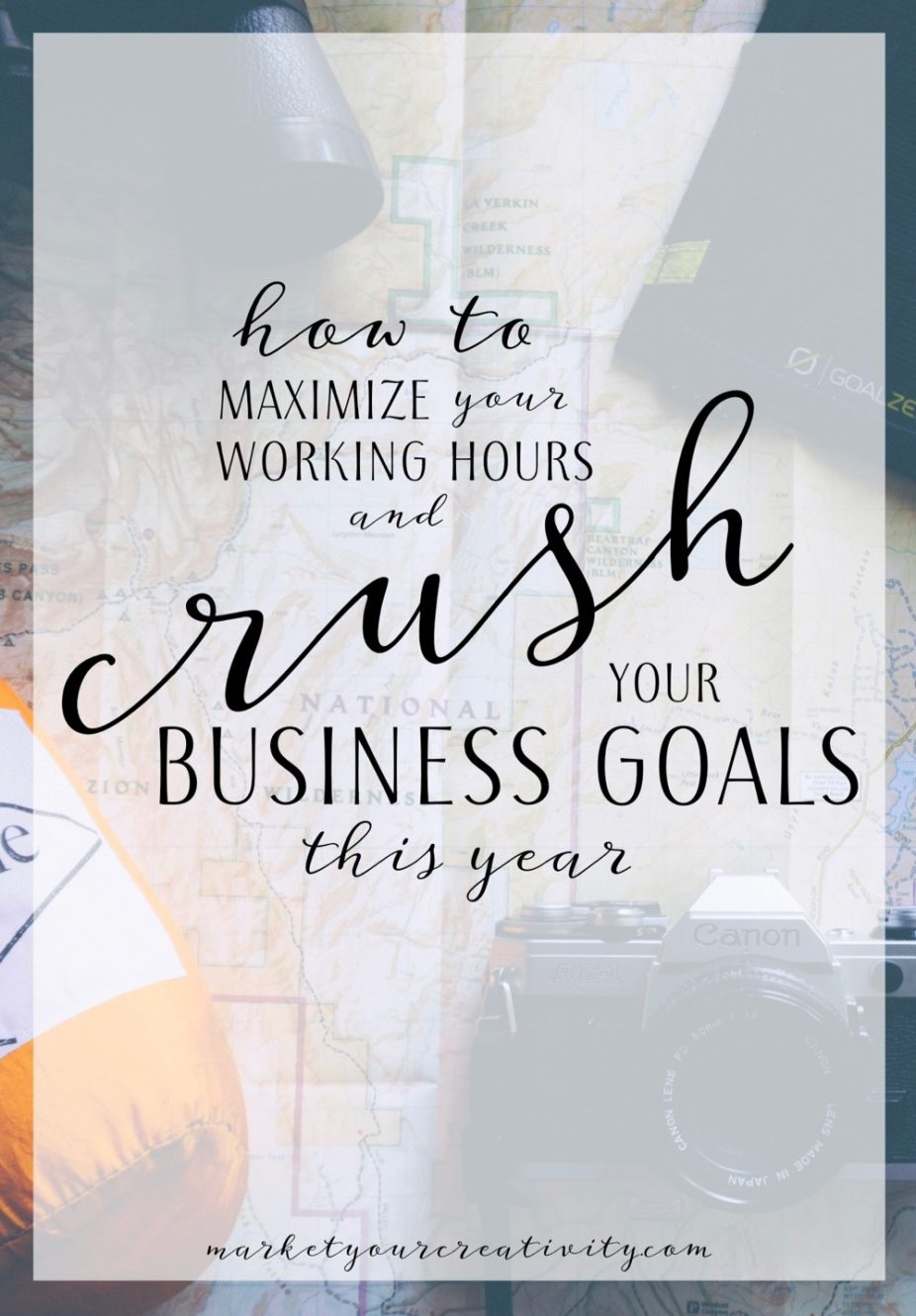 Crush your business goals and maximize your working hours this year
