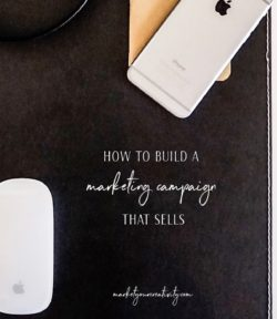 how to build a marketing campaign that sells
