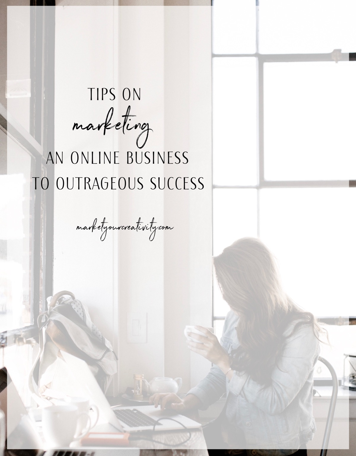Tips on marketing an online business to outrageous success