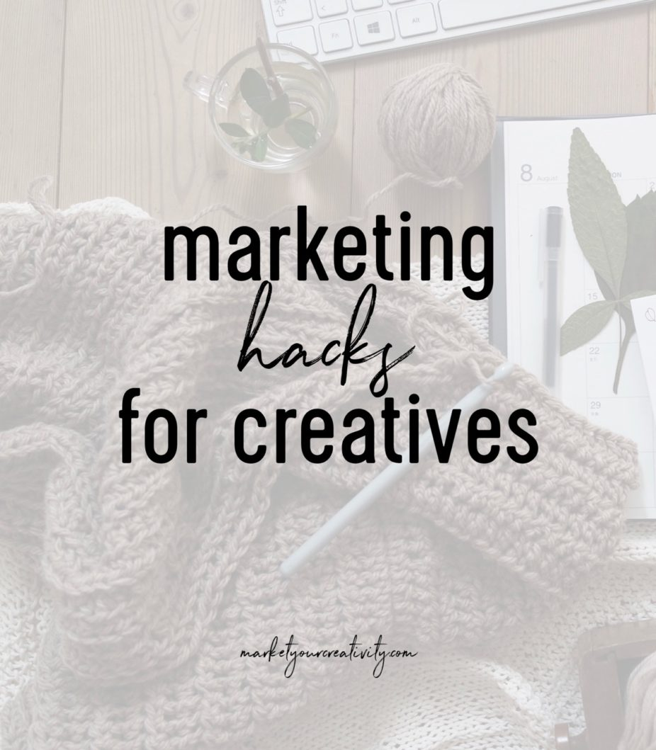 marketing hacks for creatives