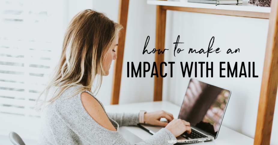 make an impact with email