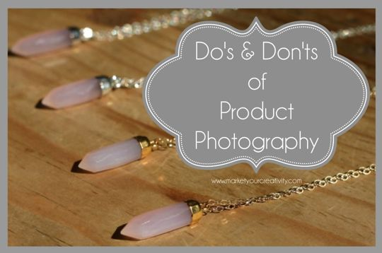 Product Photography Tips for Your #Etsy Business | Marketing Creativity