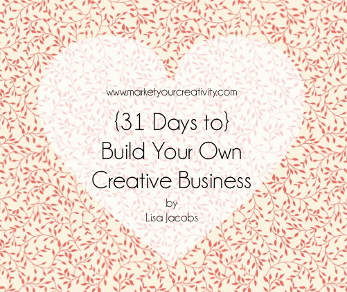 Build Your Own Creative Business Series by Lisa Jacobs on Marketing Creativity